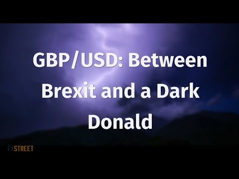 Currency of the week GBP/USD: Between Brexit and a Dark Donald