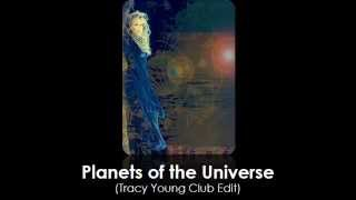 Planets of the Universe (Tracy Young Club Edit)