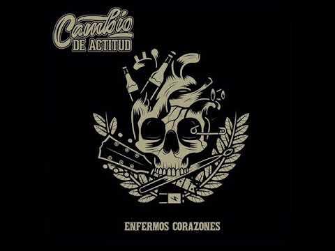 Cambio de Actitud - Enfermos Corazones (2018) (Full Álbum)