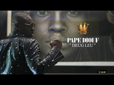 PAPE DIOUF- Deug leu- Video Officielle-EXCLUSIVITE