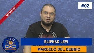 Eliphas Levi - Marcelo del Debbio [Hermetismo #02]