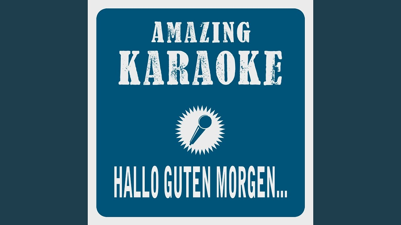 Hallo Guten Morgen Deutschland Karaoke Version Originally Performed By Tom Astor