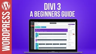 A Beginners Guide to Divi 3 for Wordpress