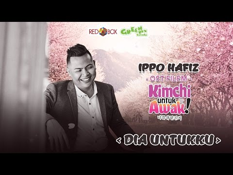 Lirik Lagu Dia Untukku -  Ippo Hafiz ( OST Kimchi Untuk Awak)