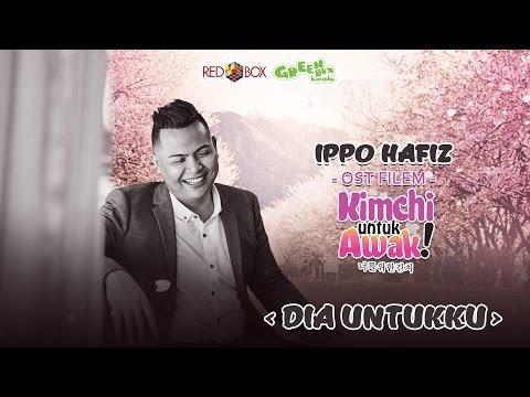 Ippo Hafiz - Dia Untukku OFFICIAL OST KIMCHI UNTUK AWAK [HD]