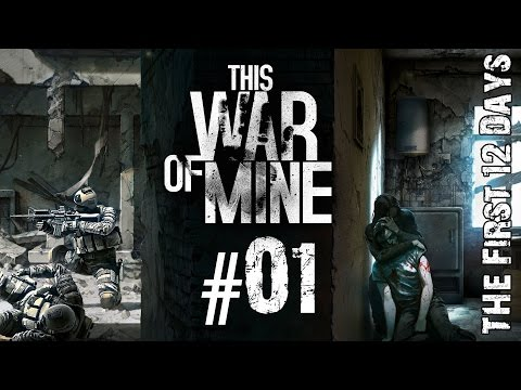 This War of Mine #01 - The First 12 Days