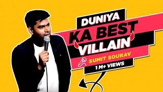 Duniya Ka Best Villain Stand Up Comedy by Sumit Sourav