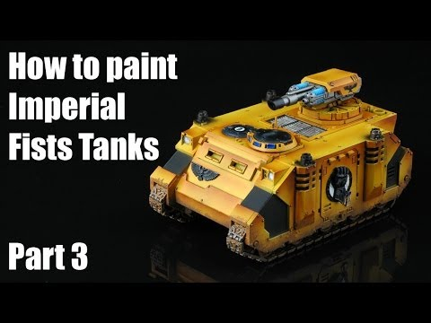 How to paint Imperial Fists Tanks? part 3