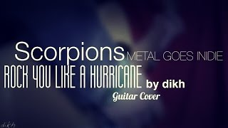 Scorpions - Rock You Like A Hurricane (Metal goes Indie) by dikh
