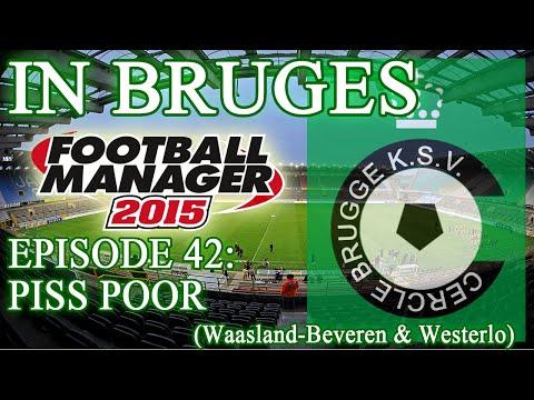 In Bruges - Episode 42: Piss Poor (Waasland-Beveren & Westerlo) | Football Manager 2015