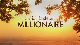 Chris Stapleton - Millionaire (Lyric Video) Video
