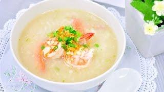 Thai Rice Soup with Shrimp - ขาวตมกง