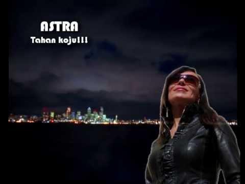 Astra - Tahan koju !!!
