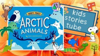 Arctic Animals (Who's That?) by Tad Carpenter | Children's Books | Bedtime Stories | Books for Kids