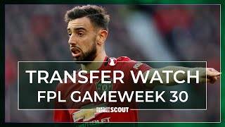 FERNANDES KEEPS SCORING FPL POINTS | GW30: TRANSFER WATCH | Fantasy Premier League Tips 2019/20