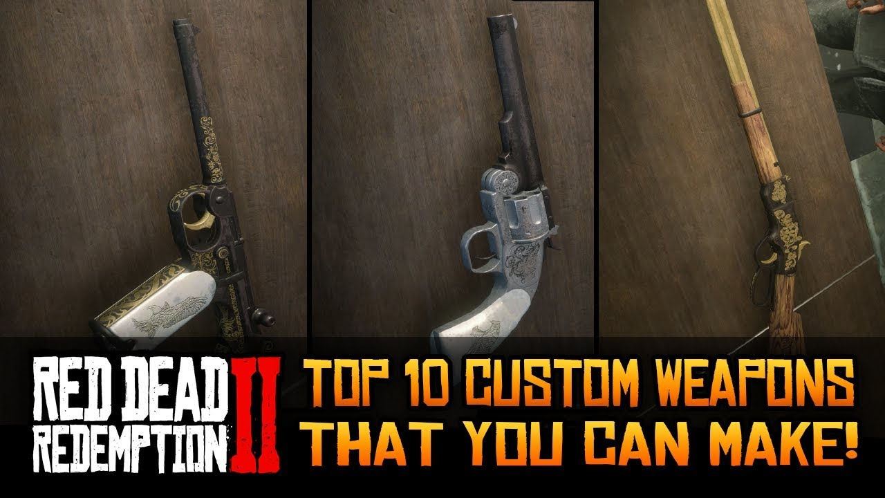 TOP 10 Custom Weapons That You Can Make in Red Dead Redemption 2