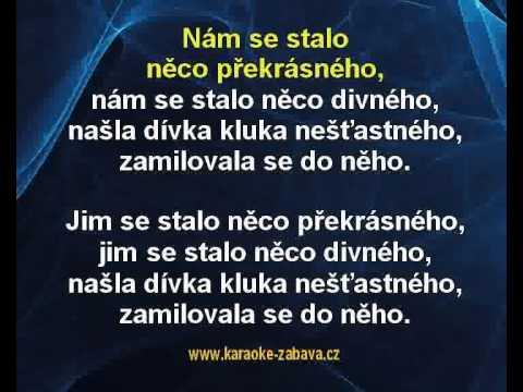 Nám se stalo něco překrásného - Zdeněk Svěrák, Jaroslav Uhlíř Karaoke tip