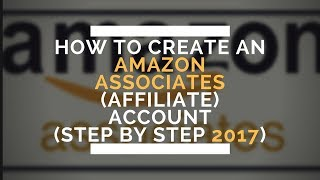 How to Set up Amazon Affiliate Account ( New 2018 Affiliate marketing for beginners)