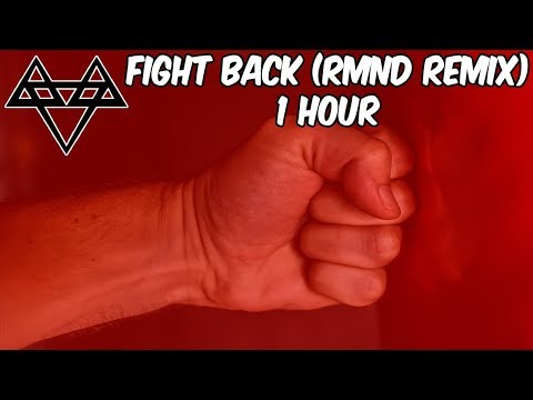 NEFFEX - Fight Back (RMND Remix) - [1 Hour] [No Copyright]