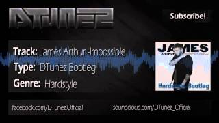 James Arthur - Impossible (Hardstyle Bootleg)