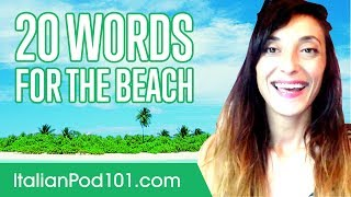 Learn the Top 20 Words Youll Need for the Beach in Italy