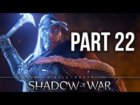 MIDDLE EARTH SHADOW OF WAR Gameplay Walkthrough Part 22 - ACT 4 SHADOW WARS (Full Game)