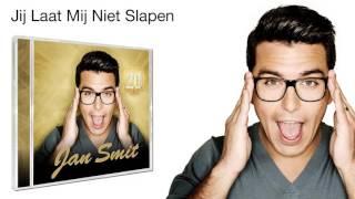 Jan Smit - Jij Laat Mij Niet Slapen