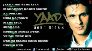 "Sonu Nigam ""Yaad"" Album Full Audio Songs 