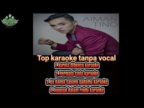 AIMAN TINO KARAOKE NO VOCAL- 4 ALBUM TERBAIK 2017-2018