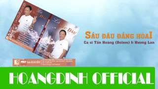 Sầu Đâu Đắng Hoài-Tấn Hoàng ft Hương Lan Album Lá Sầu Đâu [OFFICIAL]