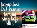 Kompilasi DJ Remix Tarling Sing Lagi Hits