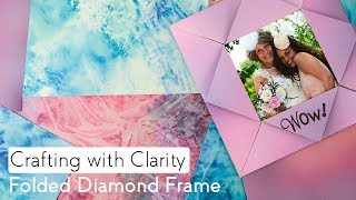 Crafting with Clarity - Folded Diamond Frame