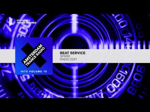 Beat Service - Spark (Radio Edit) FULL Amsterdam Trance Radio Hits