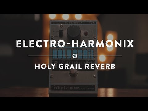 Electro-Harmonix Holy Grail Reverb | Reverb Demo Video