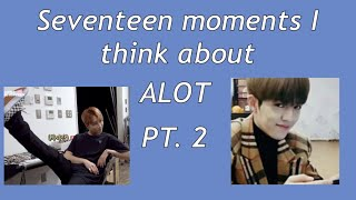 Seventeen moments I think about a lot (pt. 2)