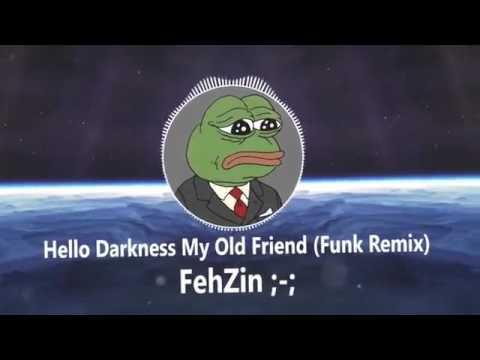 hello-darkness-my-old-friend(funk-remix)-fehzin