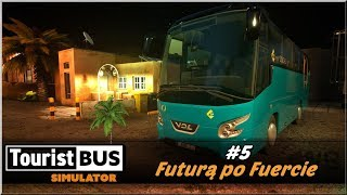 "Tourist BUS Simulator - #5 ""Futurą po Fuercie"""