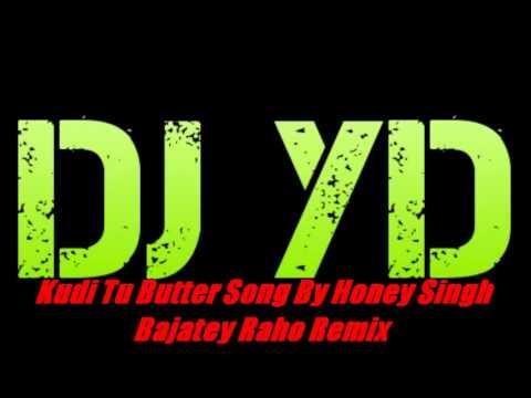 Kudi Tu Butter Song By Honey Singh - Bajatey Raho 2013