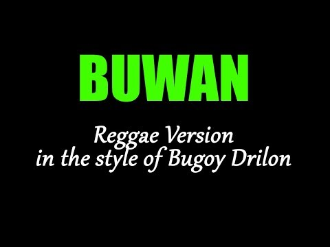Karaoke - Buwan (Reggae Version) - Bugoy Drilon