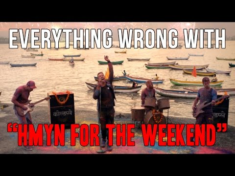 """Everything Wrong With Coldplay - """"Hymn For The Weekend"""""""