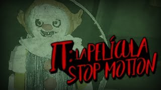 IT: LA PELÍCULA (Stop Motion)