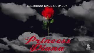 KG x Johnny King x Mc Daddy - Princess Diana | Official Audio