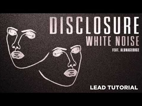 Disclosure - White Noise ft. AlunaGeorge Lead Synth Remake[FREE SAMPLES/PRESETS/MIDI]