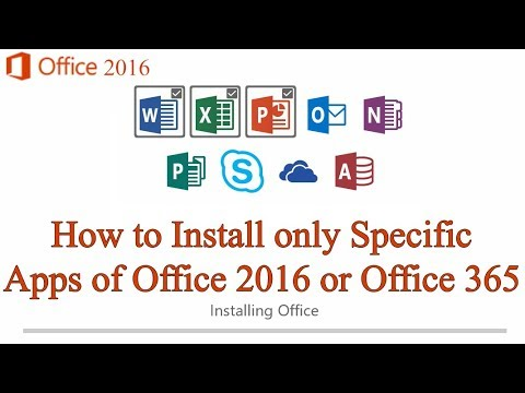 How to Install only specific Apps of MS Office 2016 or Office 365