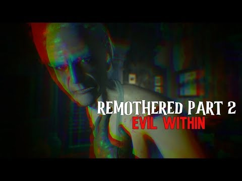 Remothered: Tormented Fathers | Evil Within,  Part 2. |
