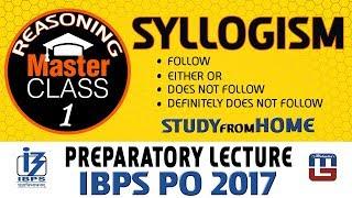 Master Class | Syllogism | Reasoning | Preparation Class 1 | IBPS PO 2017