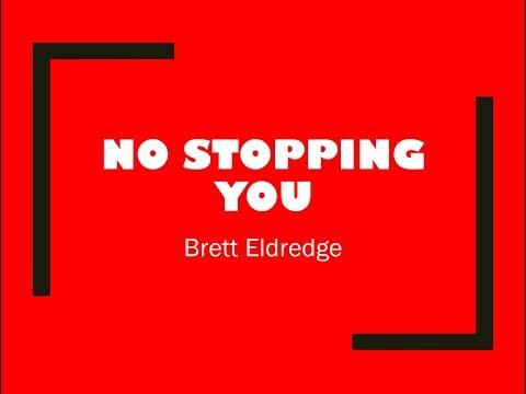 No Stopping You- Brett Eldredge Lyrics