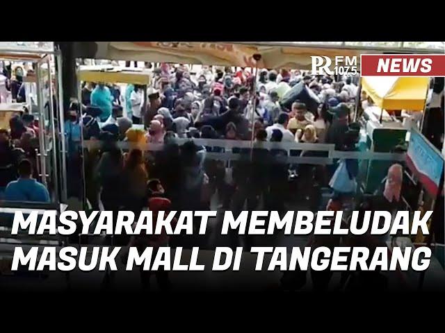 Heboh! Masyarakat Membeludak Masuk Mall di Ciledug Tangerang