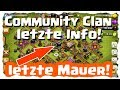 COMMUNITY CLAN - LETZTE INFO - LETZTE MAUER | Clash of Clans Deutsch [German] | Let´s Play COC