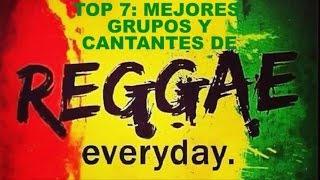 TOP 7 MEJORES GRUPOS Y CANTANTES DE REGGAE